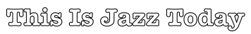 this-is-jazz-today-title-image