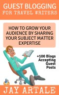 Guest Blogging for Travel Writers