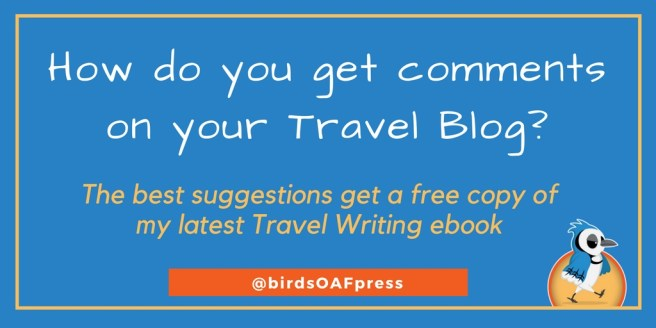 How to you get comments on your travel blog?