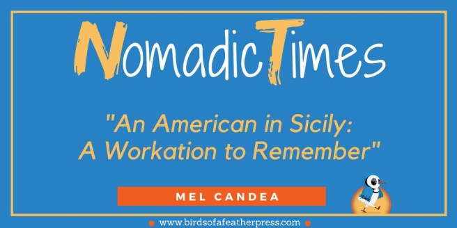Nomadic Times Mel Candea episode An American in Sicily, A Workation to Remember
