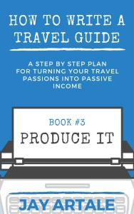 How to Write A Travel Guide Series cover Jay Artale Produce It
