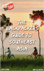 Jon and Mia The Backpackers Guide to South East Asia