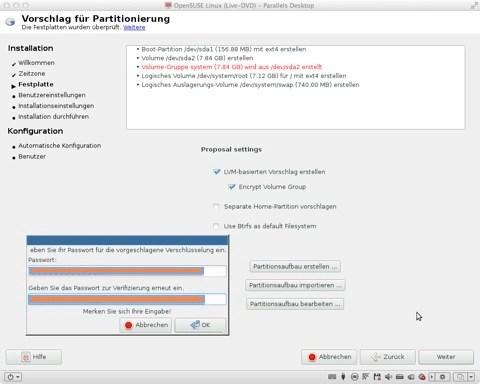 """Bild: Der nächste Schritt ist die Vorbereitung der Festplatte für die Installation von openSUSE 12.1. Ich habe mich aus Gründen der Datensicherheit für eine verschlüsselte Festplatte entschieden. Dazu bitte """"LVM-basierten Vorschlag"""" und """"Encrypt Volume Group"""" anklicken. """"Separate Home-Partition vorschlagen"""" muss auf dem Acer Aspire One 110L abgewählt werden, da die Festplatte mit 8 GByte eine zu geringe Kapazität hat. Dann bitte ein sicheres Kennwort für die Verschlüsselung der Festplatte eingeben. Bitte beachten, dass zum Zeitpunkt der Anmeldung nur ein US Tastaturlayout verfügbar ist. Daher keine Umlaute verwenden und berücksichtigen, dass Z und Y vertauscht sind. Merken Sie sich das Kennwort gut, denn wenn Sie es vergessen, sind alle Ihre Daten verloren und Sie müssen Ihr Acer Aspire One 110L neu installieren. Die automatischen Vorgaben von openSUSE 12.1 für die Größe der Partitionen können Sie übernehmen."""