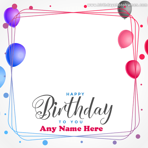 Happy Birthday Wishes Card With Name And Photo Edit