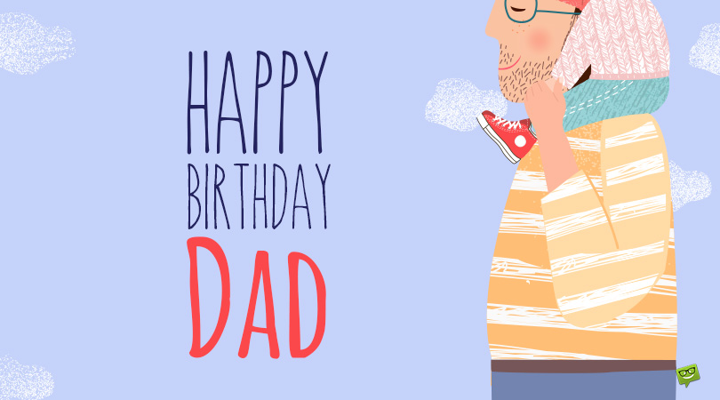 Happy Birthday Dad 125 Birthday Wishes For Your Father
