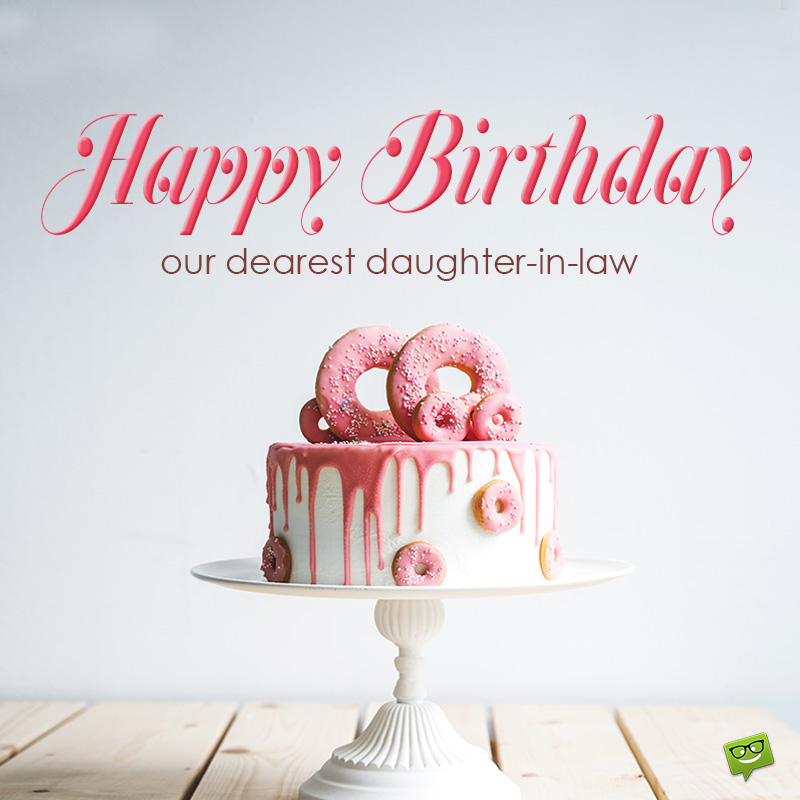 Happy Birthday Daughter In Law 60 Messages For Your Kid S Spouse