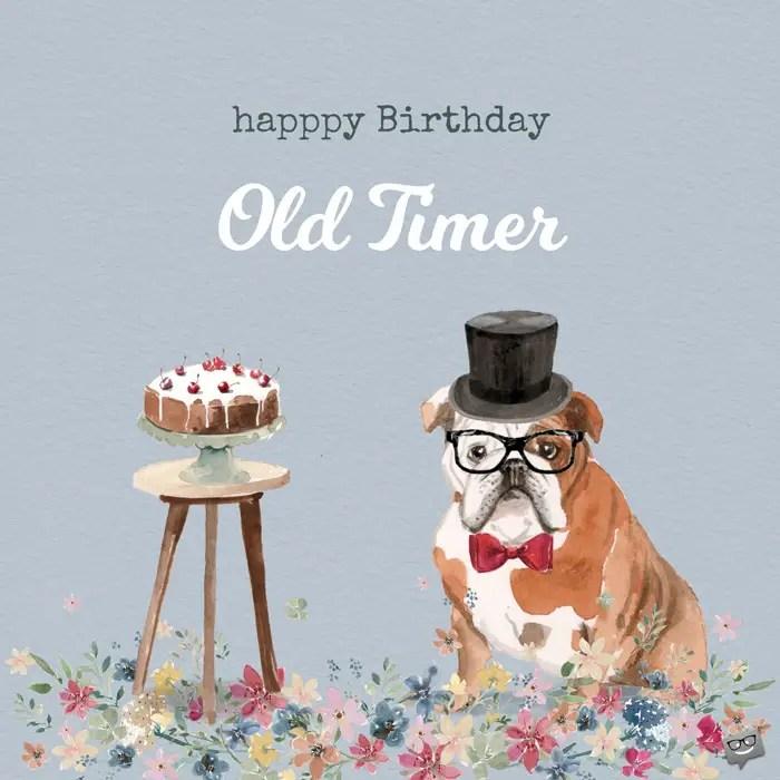 Happy Birthday Old Timer