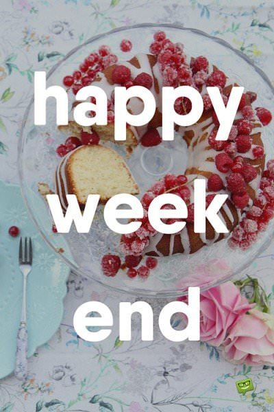 Have A Nice Weekend Beautiful Weekend Quotes