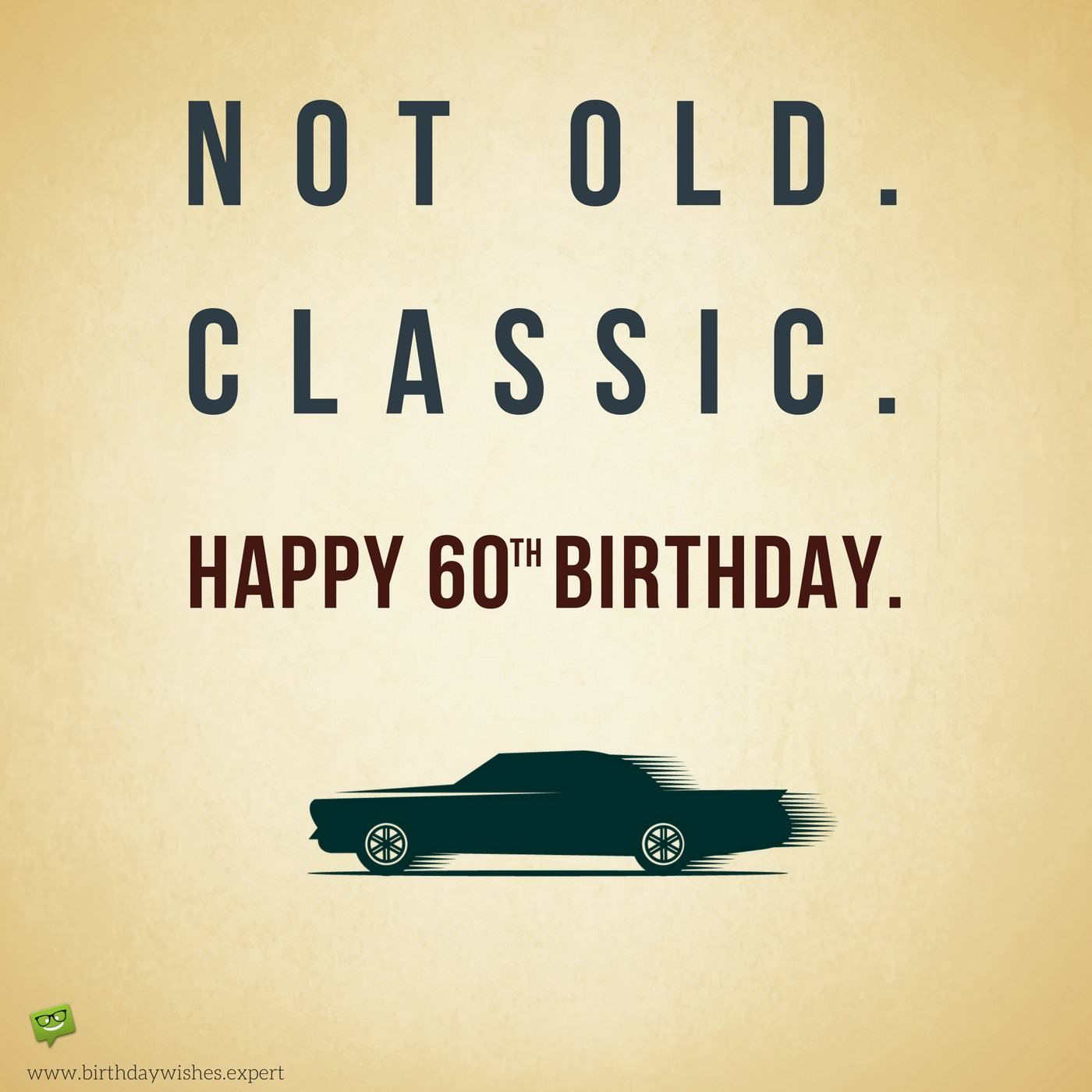 Happy 60th Birthday Wishes Not Old Classic