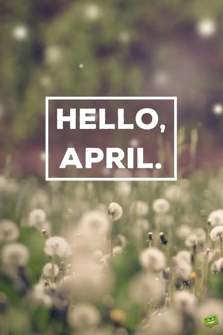 Hello April In April Fools Day Pranks We Trust