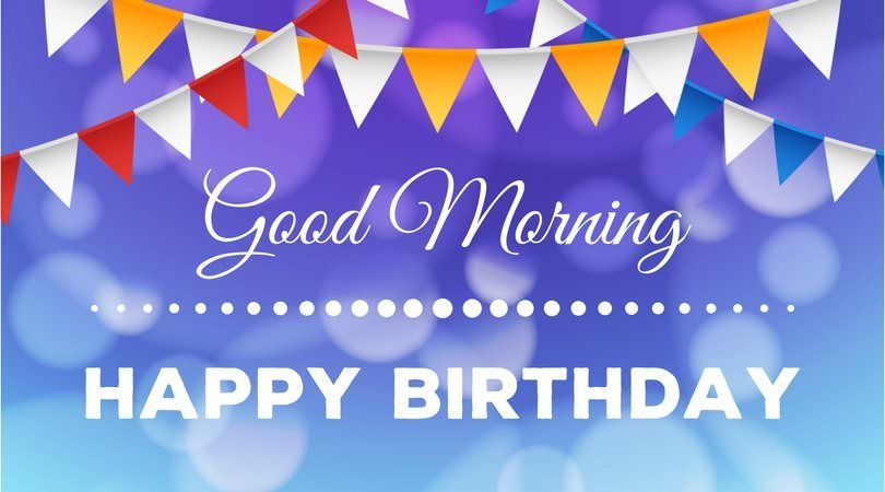 Wake Up It S Your Day Good Morning And Happy Birthday