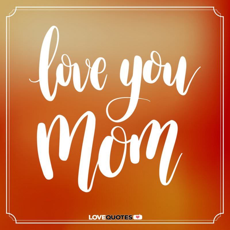 I Love You         Messages and Quotes for my Mother and Father Love you  mom