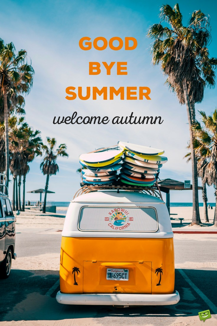 Goodbye Summer Farewell To The Hottest Season Of The Year