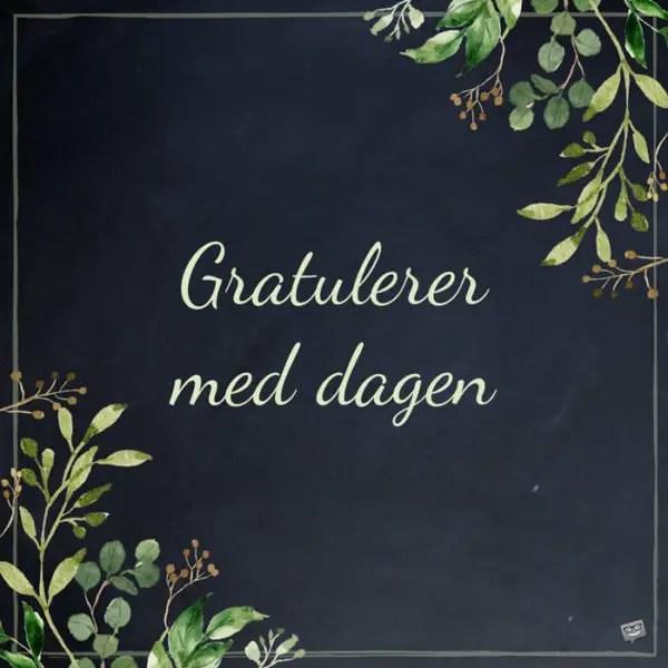 Gratulerer Med Dagen Happy Birthday In Norwegian