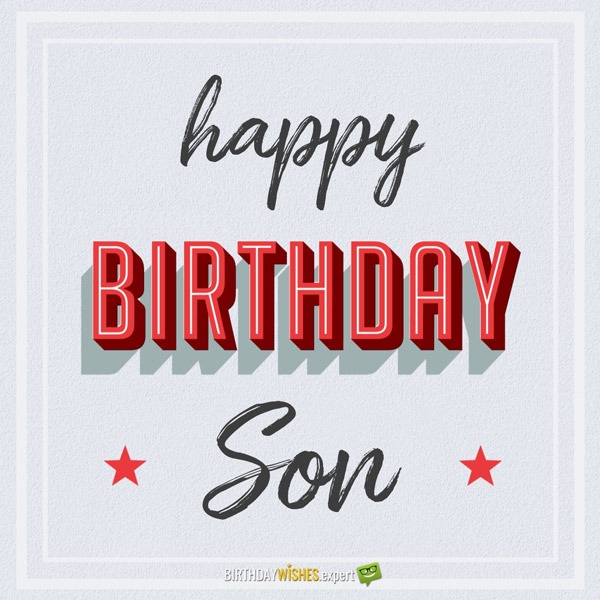 Happy Birthday Son From The Parents To The Birthday Boy