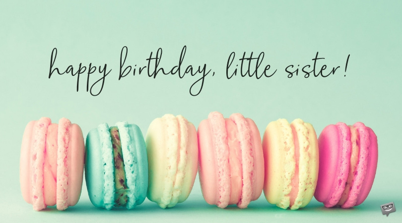Happy Birthday Little Sister 33 Wishes For Her