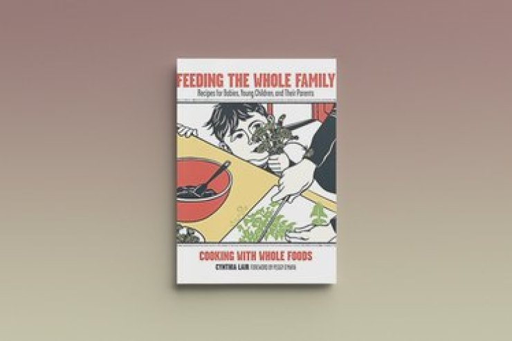 Feeding the Whole Family by Cynthia Lair, against a gray background