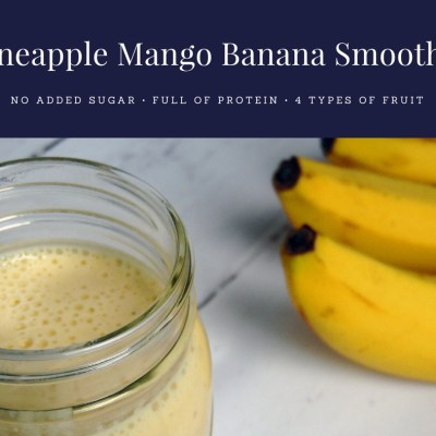Pineapple Mango Banana Smoothie (No Added Sugar!)