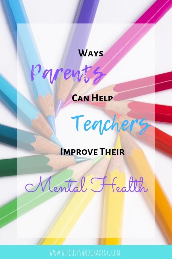Ways Parents Can Help Teachers Improve Their Mental Health #education #teachers #teacherappreciation