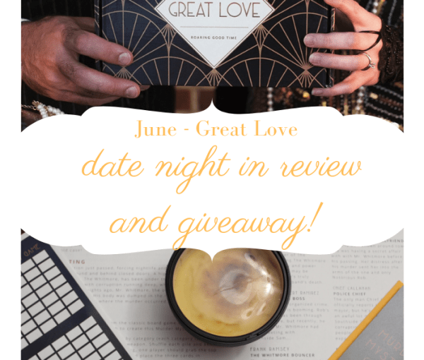 Date Night In June Box Review – Great Love