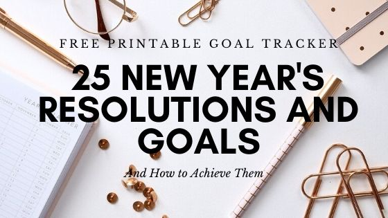 25 New Year's Resolution Ideas (and How to Actually Achieve Them)