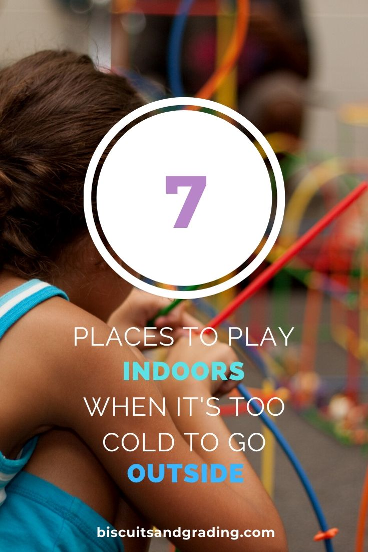 7 Places to play indoors when it's too cold to go outside
