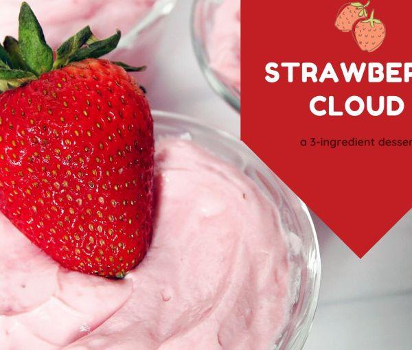 Strawberry Cloud Dessert – Just 3 Ingredients