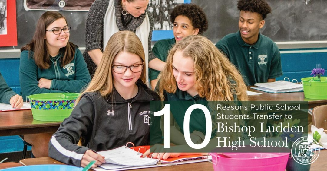 10 reasons public high schools kids transfer to bishop ludden jr0sr high school - 10 Reasons Public School Kids Transfer to Bishop Ludden Jr-Sr High School