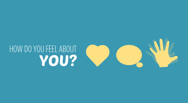 Self Esteem – How Do You Feel About You?