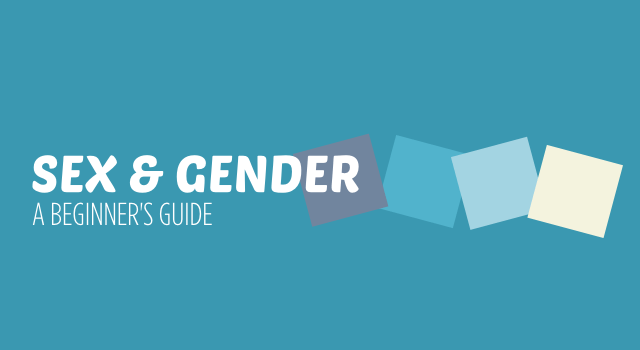 Sex and gender - a beginner's guide to sex and gender diversity