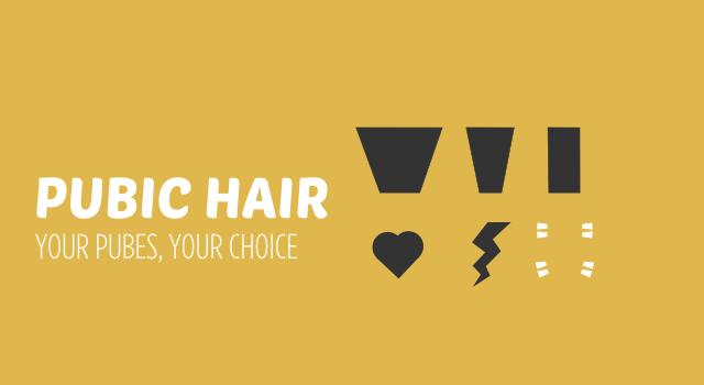 Pubic Hair: Your Pubes, Your Choice