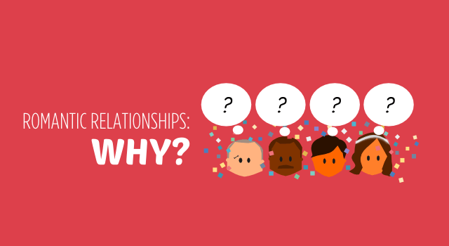 Why Have (Romantic) Relationships?