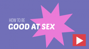 There's just one thing you need to learn to be good at sex. Pay attention ....