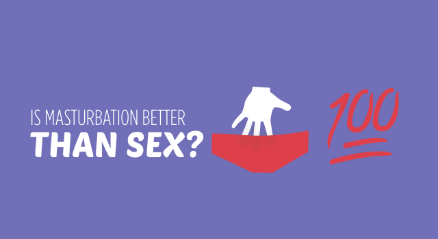Masturbation Better Than Sex 22