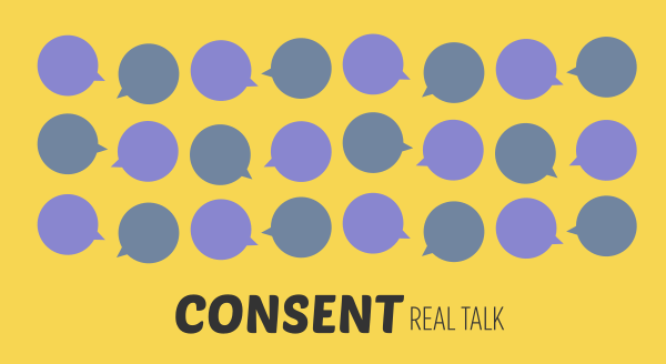 Consent: Real Talk Among Yourselves