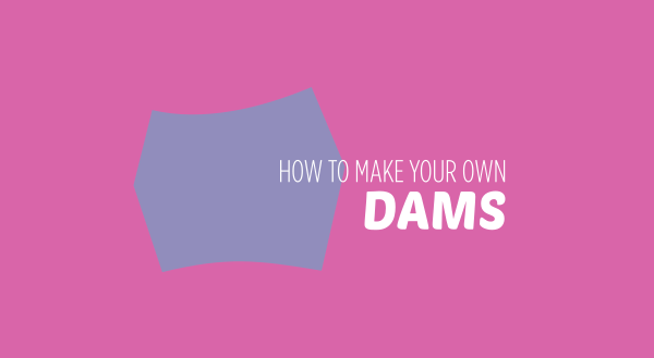 dams how to make your own