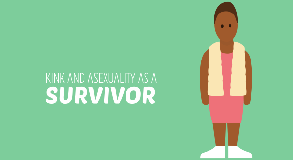 kink and asexuality as a survivor