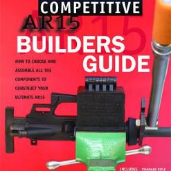 The Competitive AR15: BUILDERS GUIDE