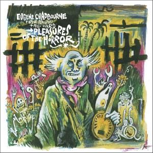 Eugene Chadbourne - Pleasures Of The Horror (BIS-005-U)