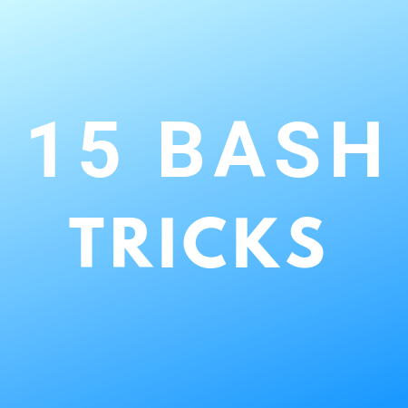 15 Cool Bash Tricks