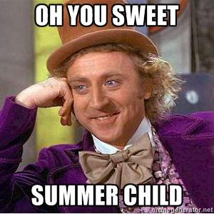 Image result for sweet summer child pic