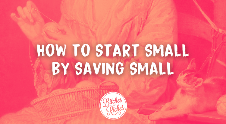 How to Start Small by Saving Small