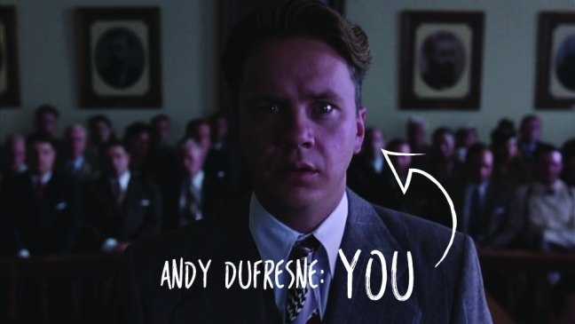Andy Dufresne: You