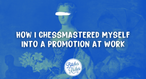 How I Chessmastered Myself Into a Promotion at Work