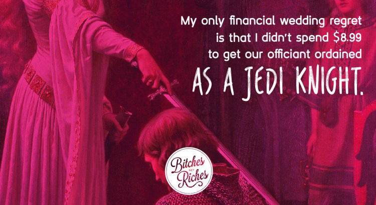 My only wedding financial regret is that I didn't pay $8.99 to get my officiant ordained as a Jedi Knight.
