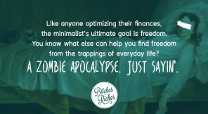 Everything I Know About Minimalism I Learned from the Zombie Apocalypse
