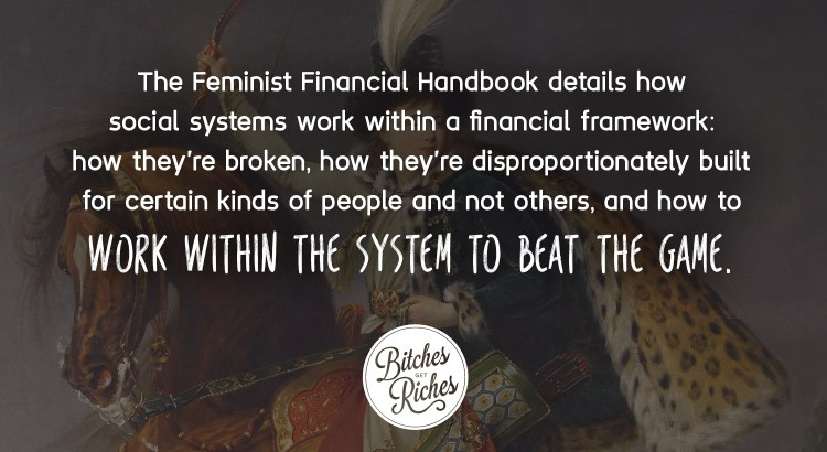 The feminist financial handbook details how to work within the system to beat the game.