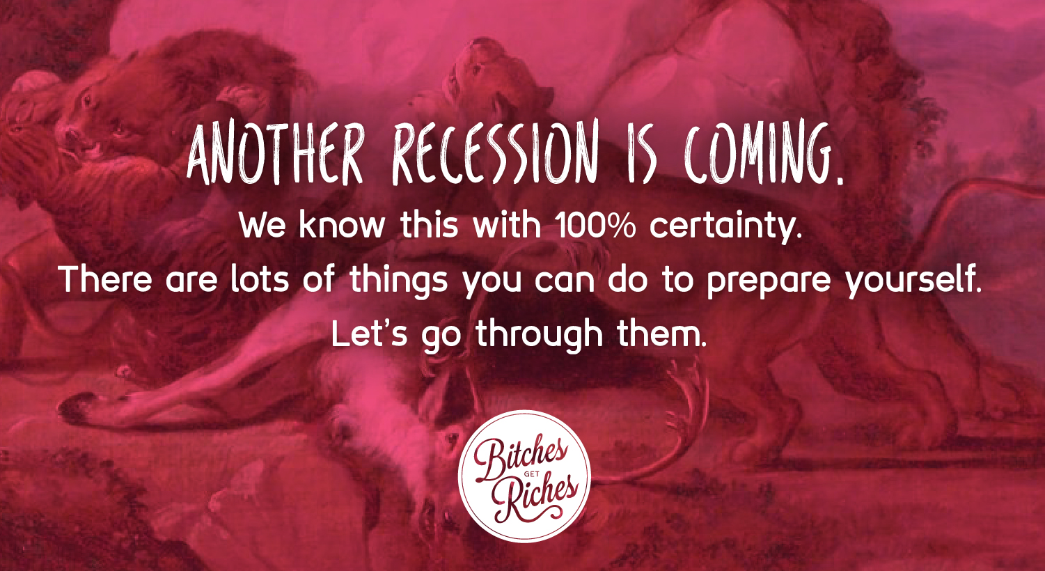 http://www.bitchesgetriches.com/ask-the-bitches-how-do-i-prepare-for-a-recession/
