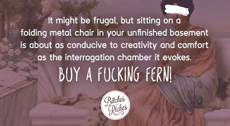 Buy a fucking fern!