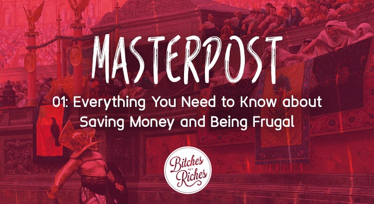MASTERPOST: Everything You Need to Know About Saving Money and Being Frugal